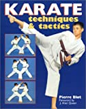 Blot, Pierre: Karate: Techniques & Tactics