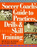 Lauffer, Butch: Soccer Coach's Guide to Practices, Drills & Skill Training