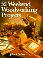 52 Weekend Woodworking Projects by John A.…