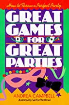 Great Games For Great Parties: How to Throw…