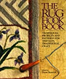 Boswell, Thom: The Rug Hook Book: Techniques, Projects and Patterns for This Easy, Traditional Craft