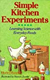 Mandell, Muriel: Simple Kitchen Experiments: Learning Science With Everyday Foods