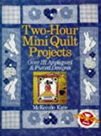 Two-Hour Mini Quilt Projects: Over 111…