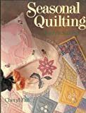 Fall, Cheryl: Seasonal Quilting: A Year in Stitches