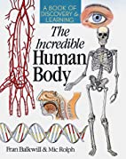 The Incredible Human Body: A Book of…