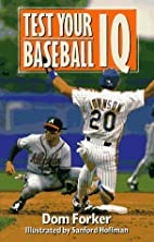 Test Your Baseball IQ by Dom Forker