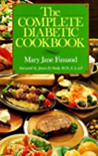 The Complete Diabetic Cookbook by Mary Jane…