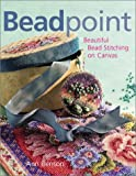Benson, Ann: Beadpoint: Beautiful Bead Stitching on Canvas