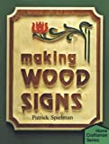 Spielman, Patrick E.: Making Wood Signs