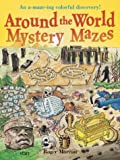 Moreau, Roger: Around the World Mystery Mazes