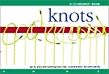 Budworth, Geoffrey: Knots: A Flowmotion Book: Get to Grips with Knotting Know-How