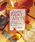 Welch, Nancy: Creative Paper Art: Techniques for Transforming the Surface