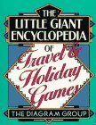 Diagram Group: The Little Giant Encyclopedia of Travel & Holiday Games