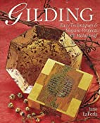 Gilding: Easy Techniques & Elegant Projects…