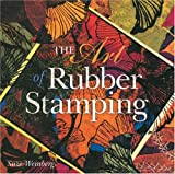 Weinberg, Suze: The Art of Rubber Stamping