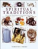 Freke, Timothy: Spiritual Traditions: Essential Teachings to Transform Your Life