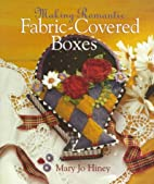 Making Romantic Fabric-Covered Boxes by Mary…