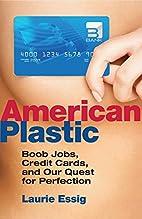 American Plastic: Boob Jobs, Credit Cards,…