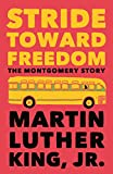 King, Martin Luther: Stride Toward Freedom: The Montgomery Story (King Legacy)