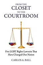 From the Closet to the Courtroom: Five LGBT…