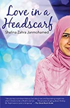 Love in a Headscarf by Shelina Zahra…