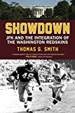 Smith, Thomas: Showdown: JFK and the Integration of the Washington Redskins
