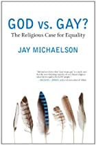 God vs. Gay?: The Religious Case for…