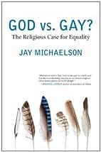 God vs. Gay?: The Religious Case for…