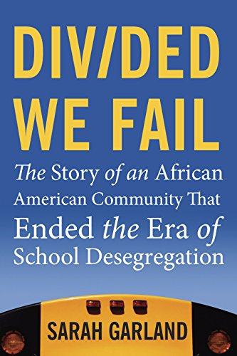 divided-we-fail-the-story-of-an-african-american-community-that-ended-the-era-of-school-desegregation