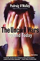 The Uncivil Wars: Ireland Today by Padraig…