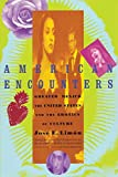 Limon, Jose Eduardo: American Encounters: Greater Mexico, the United States, and the Erotics of Culture