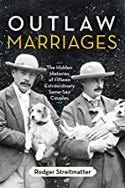 Outlaw Marriages: The Hidden Histories of…