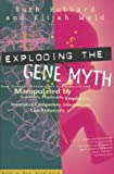 Hubbard, Ruth: Exploding the Gene Myth: How Genetic Information Is Produced and Manipulated by Scientists, Physicians, Employers, Insurance Companies, Educators, and Law Enforcers