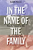 Stacey, Judith: In the Name of the Family : Rethinking Family Values in the Postmodern Age