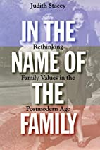 In the Name of the Family: Rethinking Family…