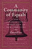 Fiss, Owen: A Community of Equals (New Democracy Forum)