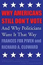 Why Americans Still Don't Vote: And Why…
