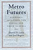 Rogers, Joel: Metro Futures: Economic Solutioins for Cities and Their Suburbs (New Democracy Forum)