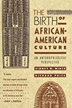 The Birth of African-American Culture: An…