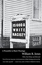 Is God a White Racist? by William R. Jones