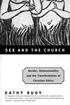Sex and the Church: Gender, Homosexuality,…