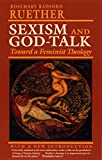Ruether, Rosemary Radford: Sexism and God-Talk: Toward a Feminist Theology