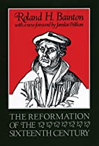 The Reformation of the Sixteenth Century by…
