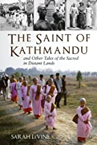 The Saint of Kathmandu: and Other Tales of…