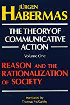 The Theory of Communicative Action, Volume…