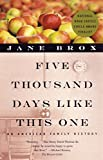 Broz, Jane: Five Thousand Days Like This One: An American Family History