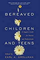 Bereaved Children and Teens: A Support Guide…