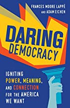 Daring Democracy: Igniting Power, Meaning,…