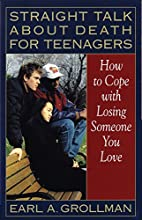 Straight Talk about Death for Teenagers: How…