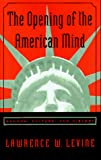 Lawrence W. Levine: The Opening of the American Mind: Canons, Culture, and History